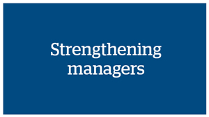 Strengthening managers