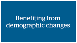 Benefiting from demographic changes